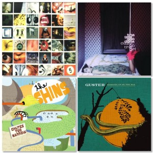 Pearl Jam-No Code, Goo Goo Dolls-Dizzy up  the girl, The Shins-Chutes too Narrow, Guster-Ganging up on the sun