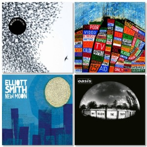 Wilco-Sky Blue Sky, Radiohead-Hail to the Thief, Elliott Smith-New Moon, Oasis-Don't Believe the Truth