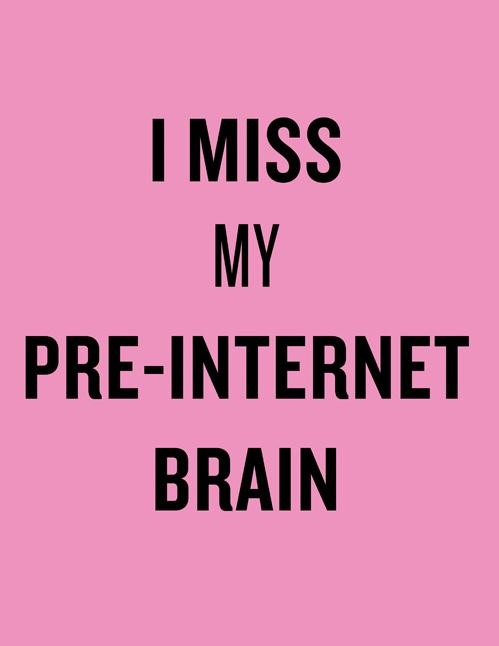 pre internet brain